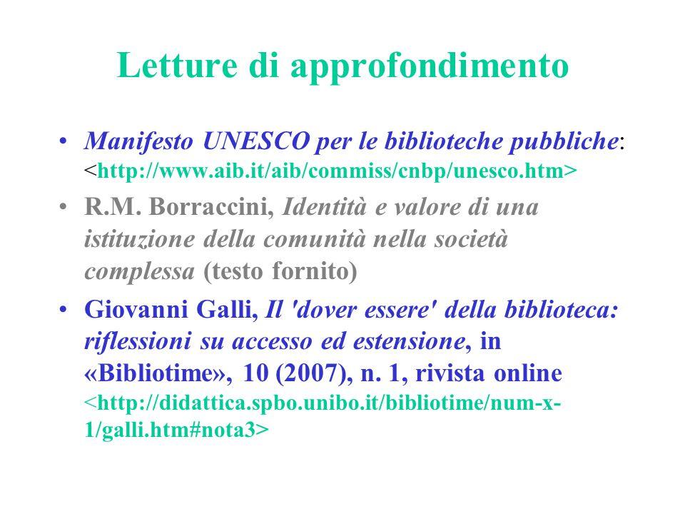 Letture di approfondimento Manifesto UNESCO per le biblioteche pubbliche: R.M. Borraccini, Identità e valore di una istituzione della comunità nella s