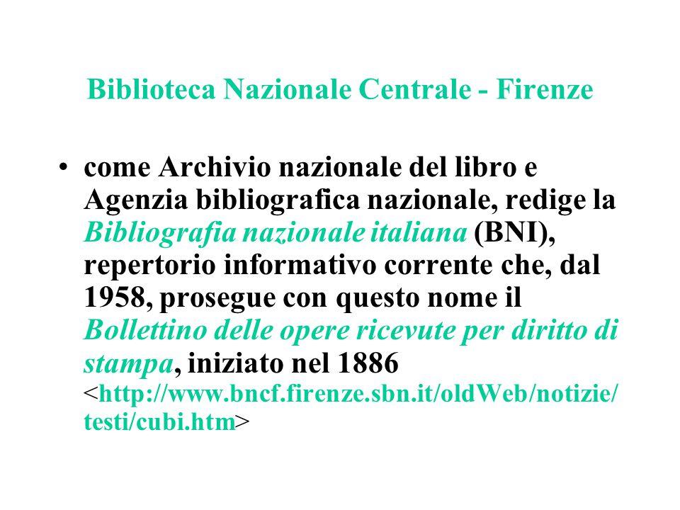 Biblioteca Nazionale Centrale - Firenze come Archivio nazionale del libro e Agenzia bibliografica nazionale, redige la Bibliografia nazionale italiana
