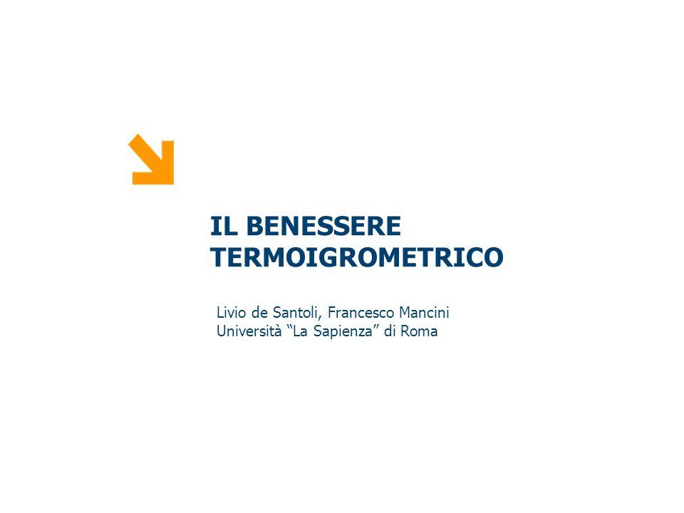 """PUNTO ENERGIA IL BENESSERE TERMOIGROMETRICO Livio de Santoli, Francesco Mancini Università """"La Sapienza"""" di Roma"""