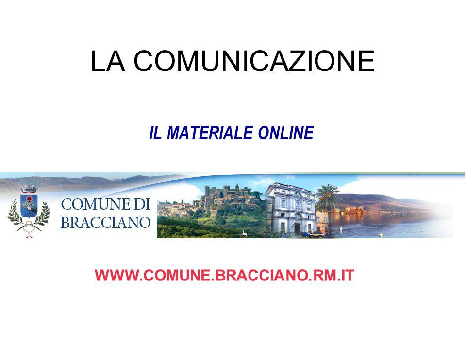 LA COMUNICAZIONE IL MATERIALE ONLINE WWW.COMUNE.BRACCIANO.RM.IT