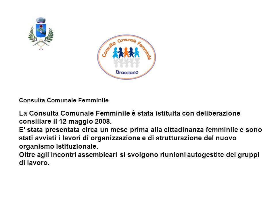 Consulta Comunale Femminile La Consulta Comunale Femminile è stata istituita con deliberazione consiliare il 12 maggio 2008. E' stata presentata circa