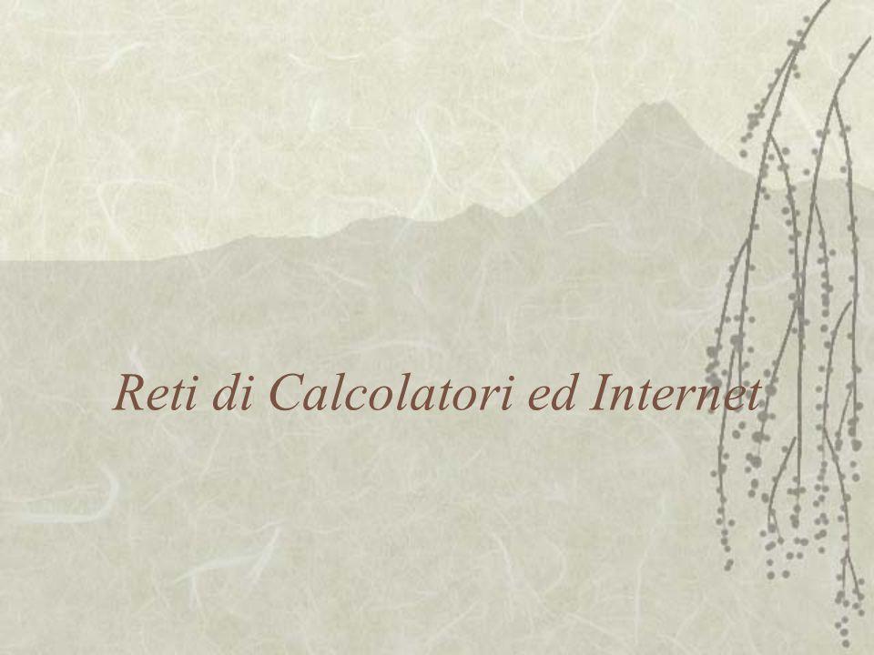 Reti di Calcolatori ed Internet