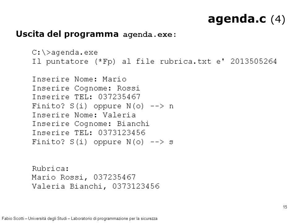 Fabio Scotti – Università degli Studi – Laboratorio di programmazione per la sicurezza 15 agenda.c (4) Uscita del programma agenda.exe: