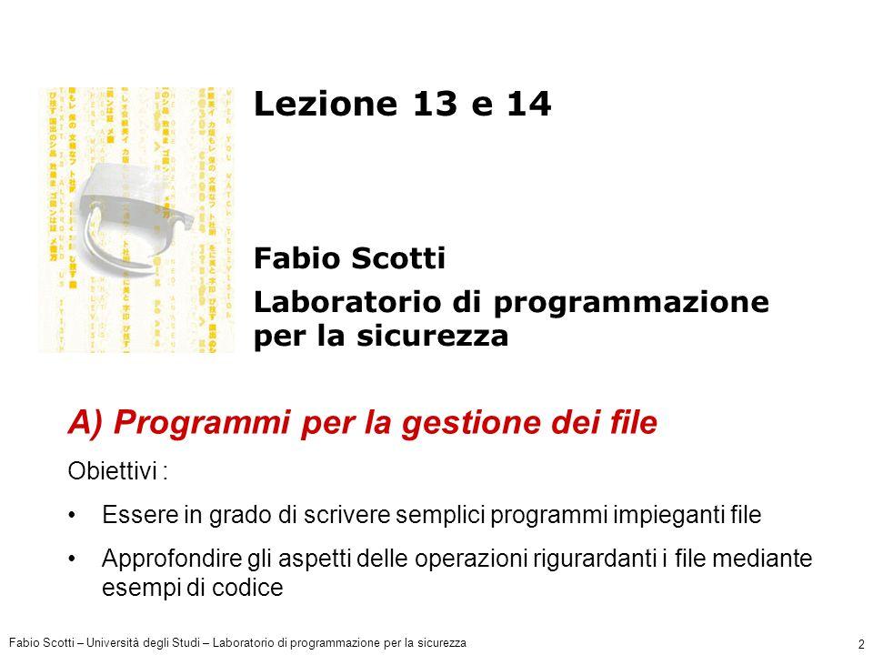 Fabio Scotti – Università degli Studi – Laboratorio di programmazione per la sicurezza 2 Lezione 13 e 14 Fabio Scotti Laboratorio di programmazione pe