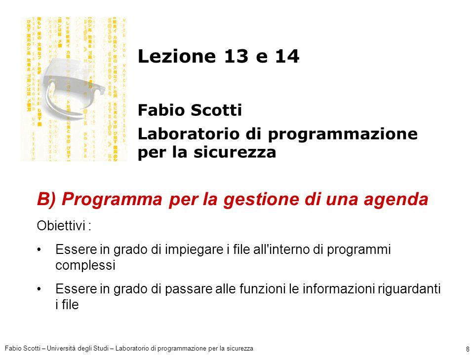 Fabio Scotti – Università degli Studi – Laboratorio di programmazione per la sicurezza 8 Lezione 13 e 14 Fabio Scotti Laboratorio di programmazione pe