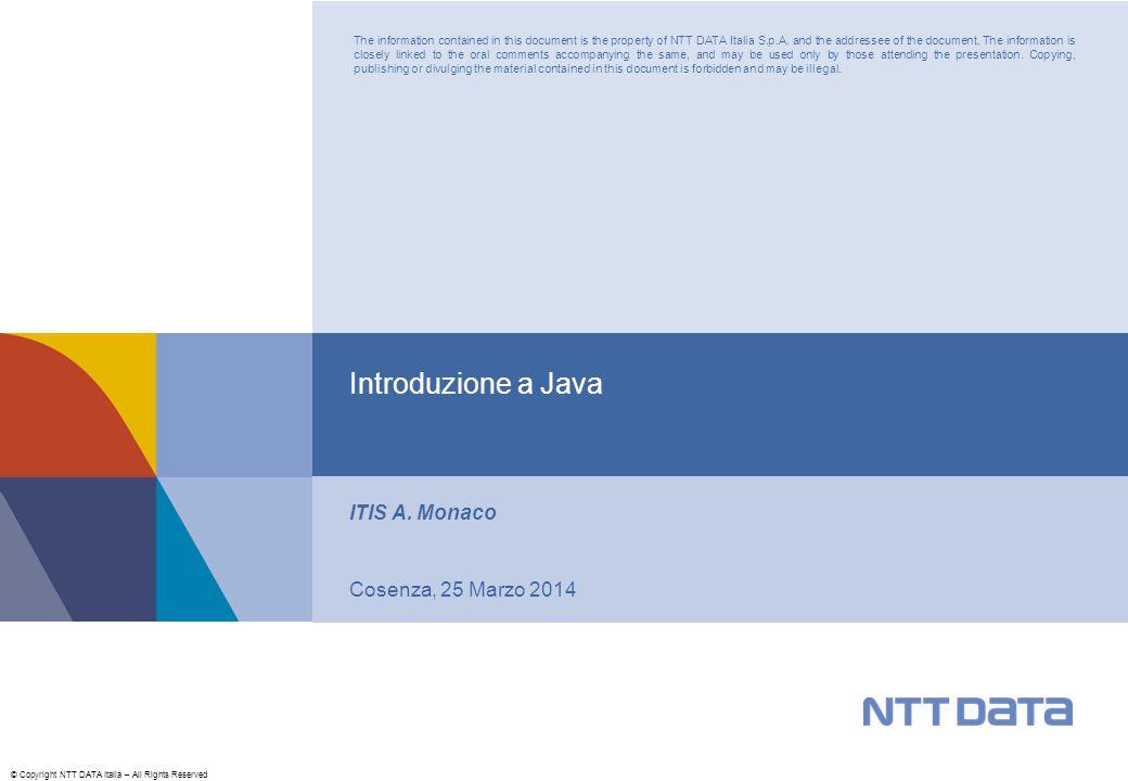 © Copyright NTT DATA Italia – All Rights Reserved31 M052 - 04 Primo meseSecondo mese…………… Differenze tra C# e Java Override In C#, il metodo di base sottoposto a override deve essere virtual, abstract o override.
