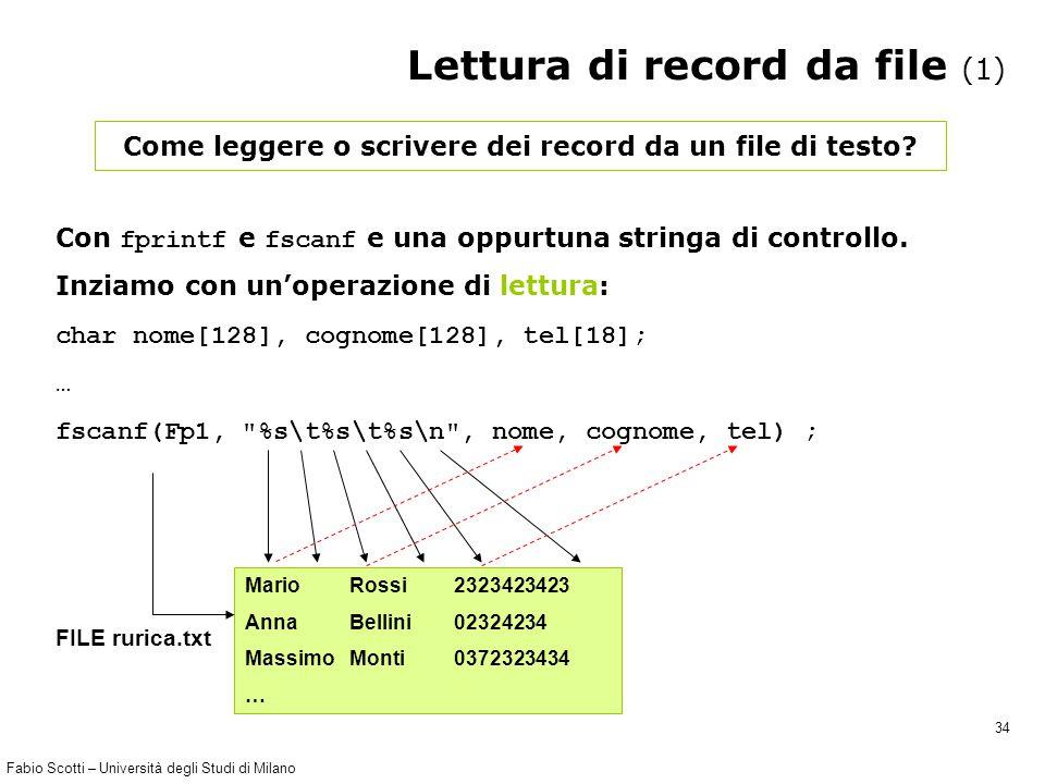 Fabio Scotti – Università degli Studi di Milano 34 Lettura di record da file (1) Come leggere o scrivere dei record da un file di testo.