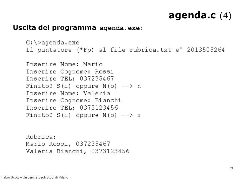Fabio Scotti – Università degli Studi di Milano 39 agenda.c (4) Uscita del programma agenda.exe: