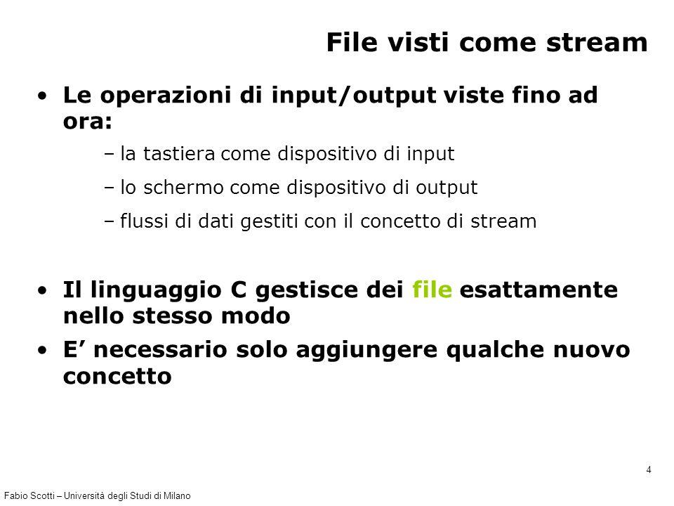 Fabio Scotti – Università degli Studi di Milano 5 Rappresentazione delle informazioni nei file Tutti i file memorizzati sul disco sono semplicemente composti da 1 e 0 Perché allora si parla di file di caratteri e non solo di file binari.
