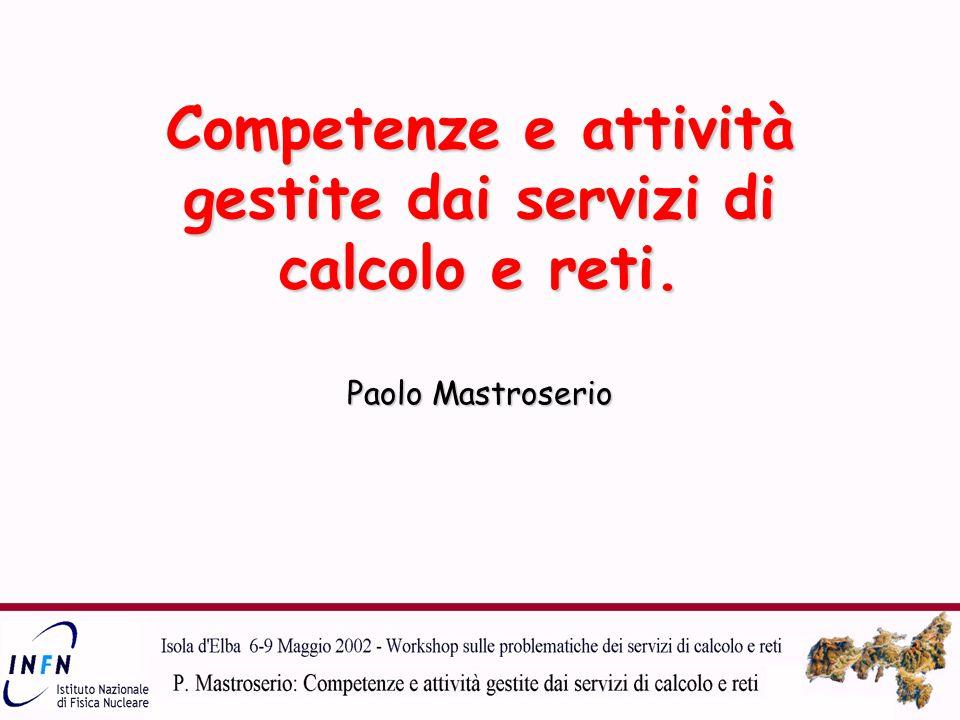 Competenze e attività gestite dai servizi di calcolo e reti. Paolo Mastroserio