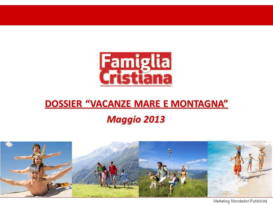 Marketing Mondadori Pubblicità DOSSIER VACANZE MARE E MONTAGNA Maggio 2013