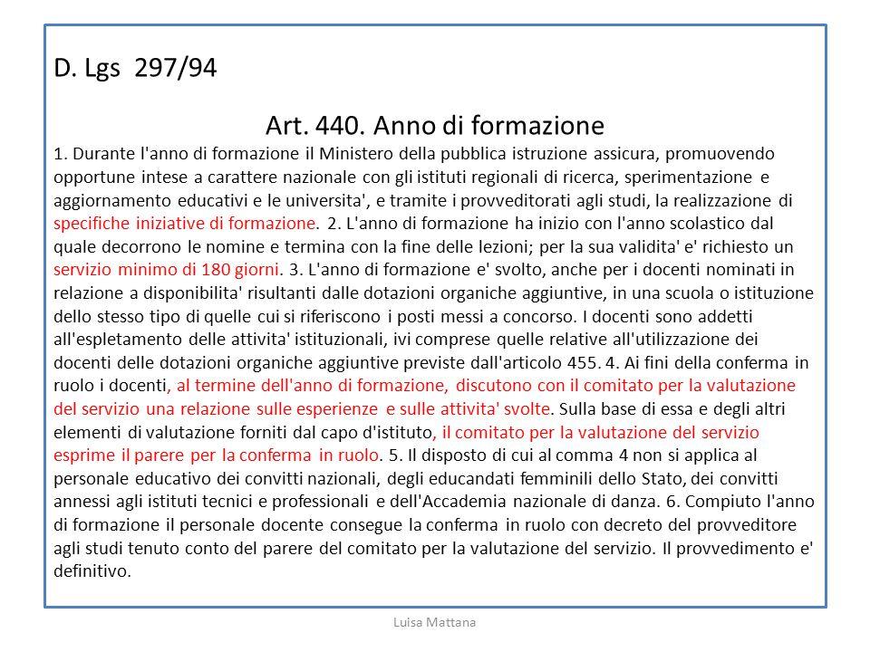D. Lgs 297/94 Art. 440. Anno di formazione 1. Durante l'anno di formazione il Ministero della pubblica istruzione assicura, promuovendo opportune inte