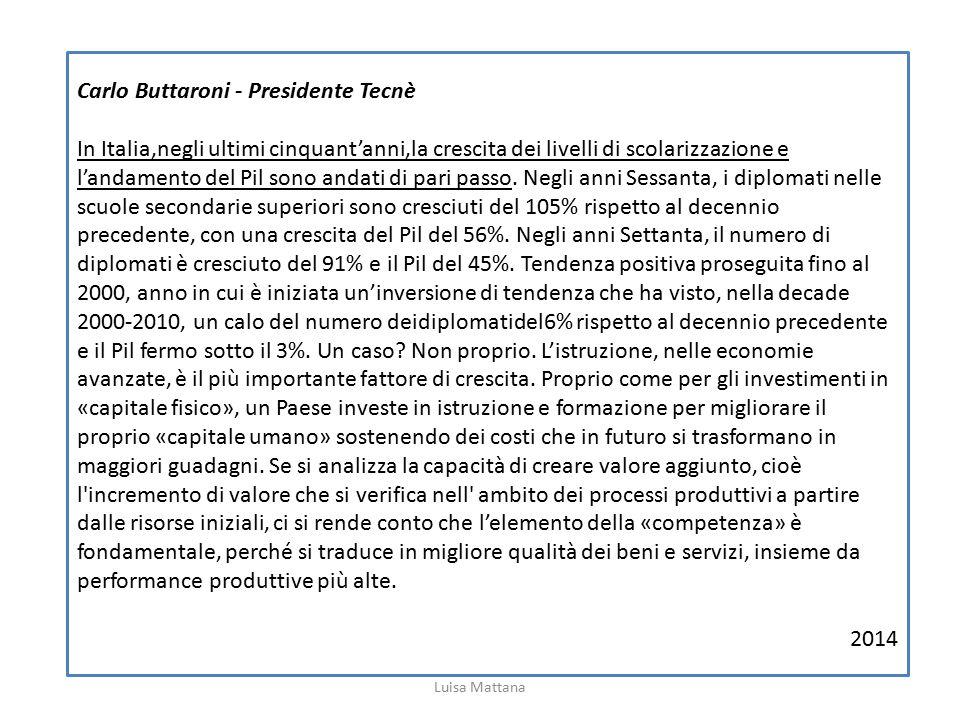 Carlo Buttaroni - Presidente Tecnè In Italia,negli ultimi cinquant'anni,la crescita dei livelli di scolarizzazione e l'andamento del Pil sono andati