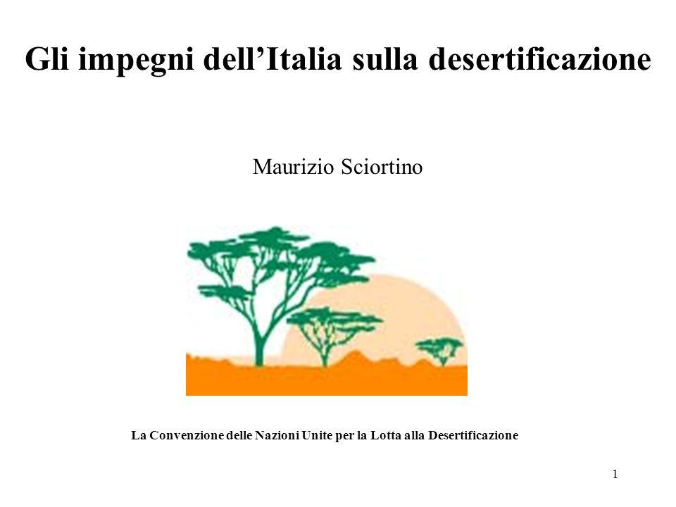 2 Un po' di storia Entrata in vigore della UNCCD 26 Dicembre 1996 Ratifica Italiana alla UNCCD 4 Giugno 1997 Istituzione del Comitato Nazionale per la LCD (DPCM 26/9/97) Programma di Azione Nazionale di lotta alla siccità ed alla desertificazione (delibera CIPE 299/99, G.U.