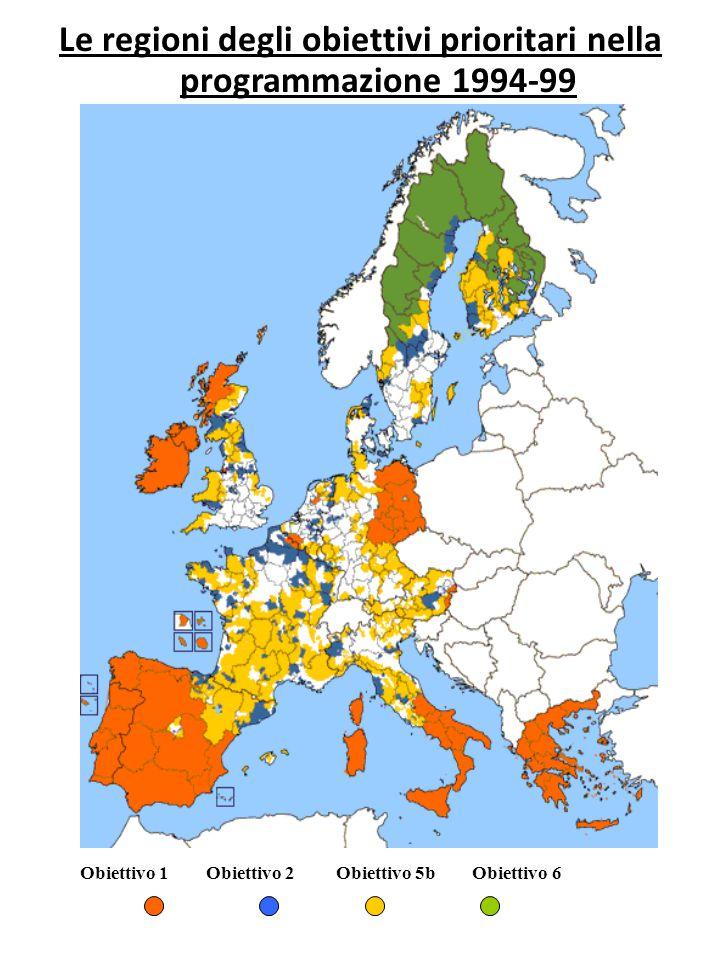 Le regioni degli obiettivi prioritari nella programmazione 1994-99 Obiettivo 1 Obiettivo 2 Obiettivo 5b Obiettivo 6