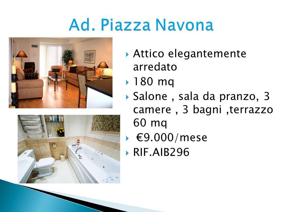 Attico elegantemente arredato  180 mq  Salone, sala da pranzo, 3 camere, 3 bagni,terrazzo 60 mq  €9.000/mese  RIF.AIB296