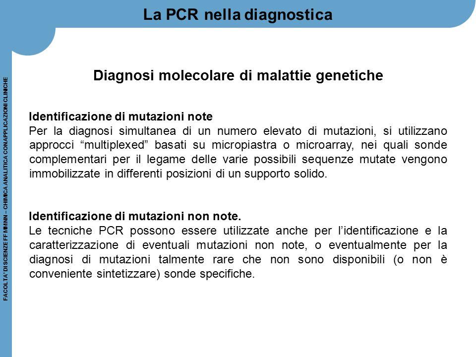 FACOLTA' DI SCIENZE FF MM NN – CHIMICA ANALITICA CON APPLICAZIONI CLINICHE Diagnosi molecolare di malattie genetiche Identificazione di mutazioni note