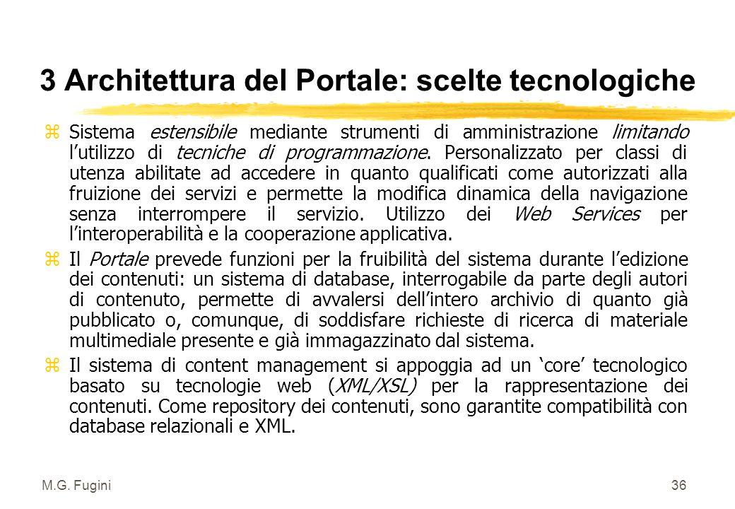 M.G. Fugini35 3 Architettura del Portale: back end lato operatore z Gli operatori del Mercato del Lavoro mettono a disposizione informazioni che perme