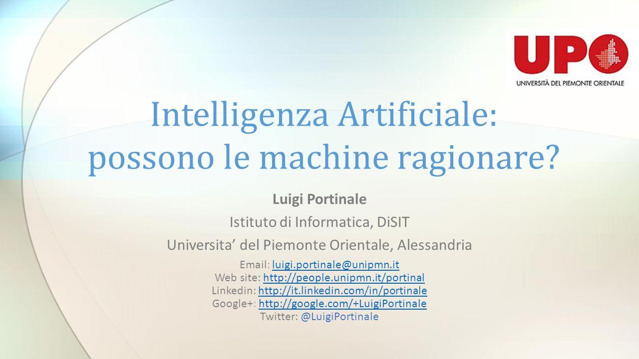 Luigi Portinale Istituto di Informatica, DiSIT Universita' del Piemonte Orientale, Alessandria Email: luigi.portinale@unipmn.it Web site: http://peopl
