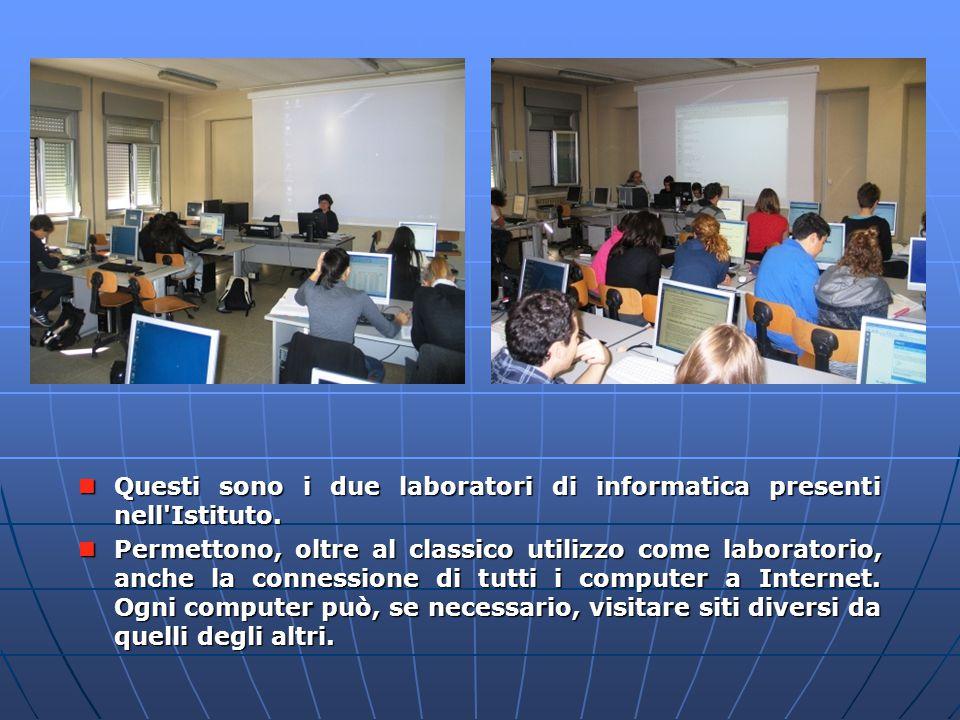 Laboratori di informatica Questi sono i due laboratori di informatica presenti nell'Istituto. Questi sono i due laboratori di informatica presenti nel