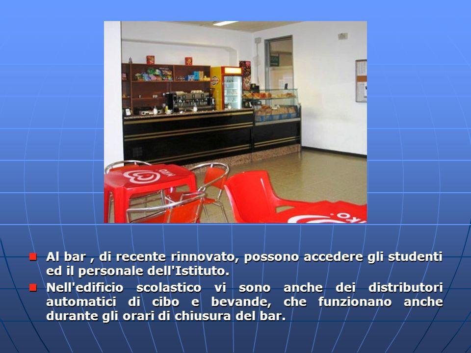 Al bar, di recente rinnovato, possono accedere gli studenti ed il personale dell'Istituto. Al bar, di recente rinnovato, possono accedere gli studenti