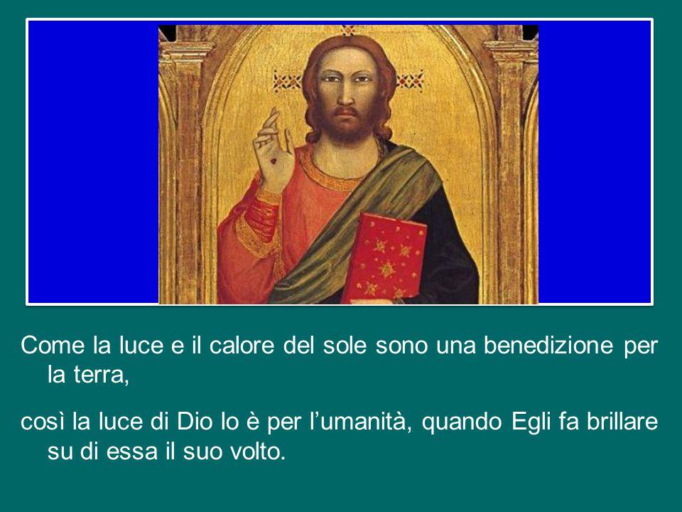 Lo faccio con l'antica formula contenuta nella Sacra Scrittura: «Ti benedica il Signore e ti custodisca. Il Signore faccia risplendere per te il suo v