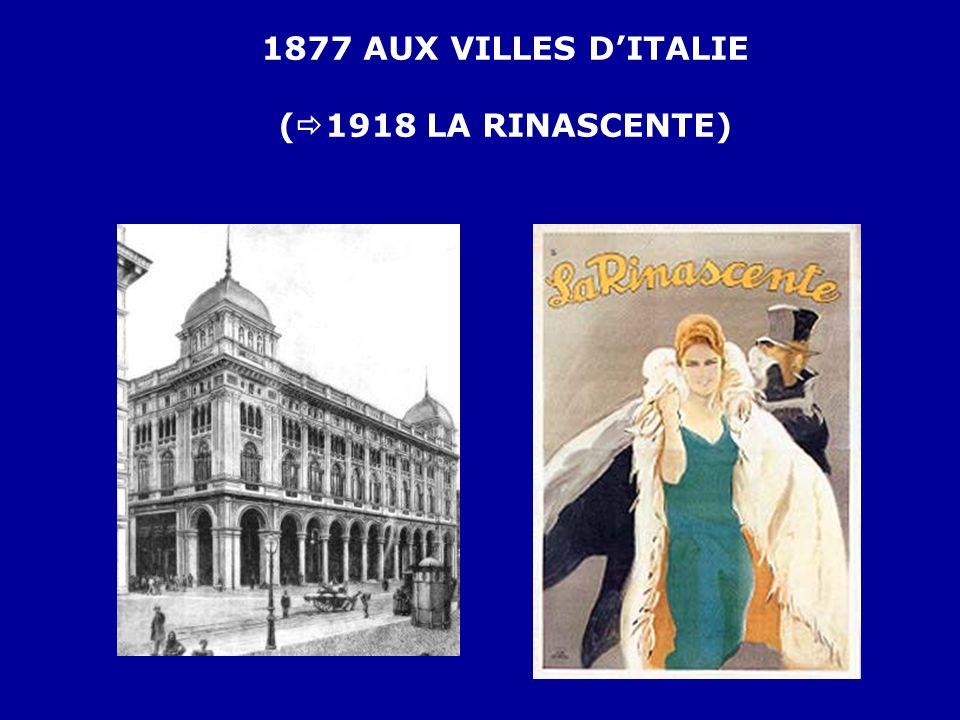 1877 AUX VILLES D'ITALIE (  1918 LA RINASCENTE)