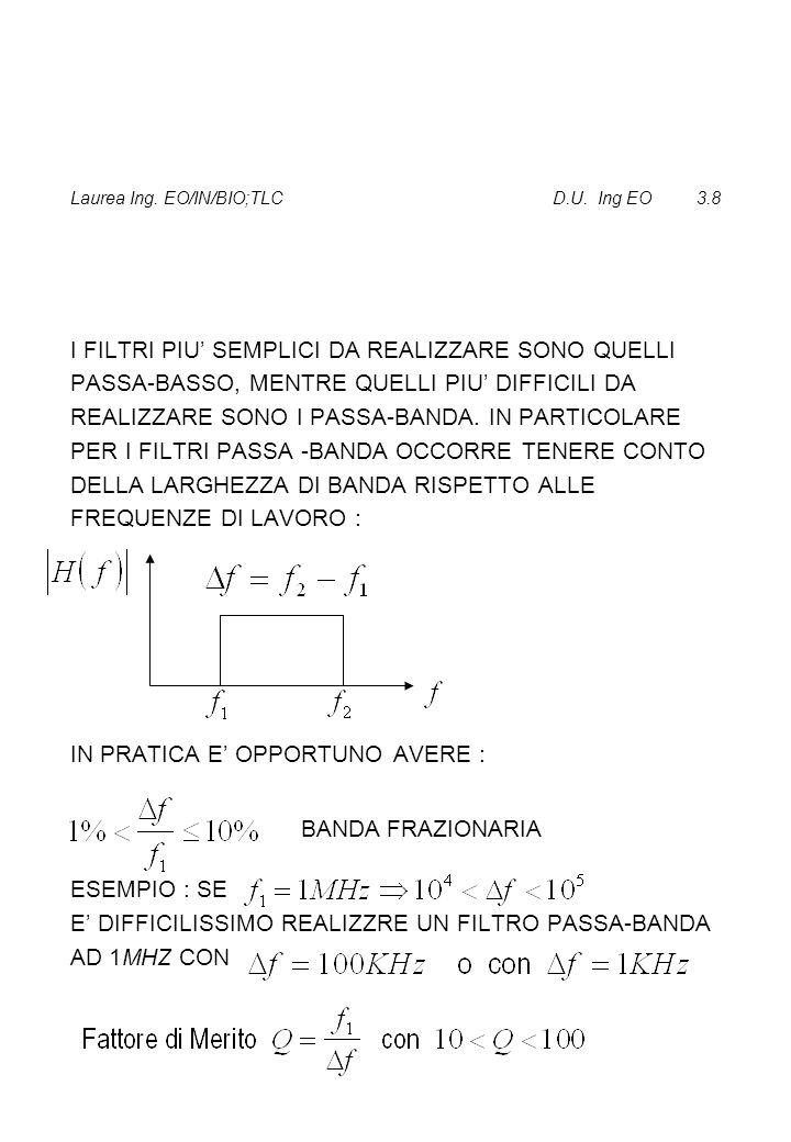 Laurea Ing.EO/IN/BIO;TLC D.U. Ing EO 3.28 PER SEGNALI PERIODICI L' ENERGIA E' INFINITA.