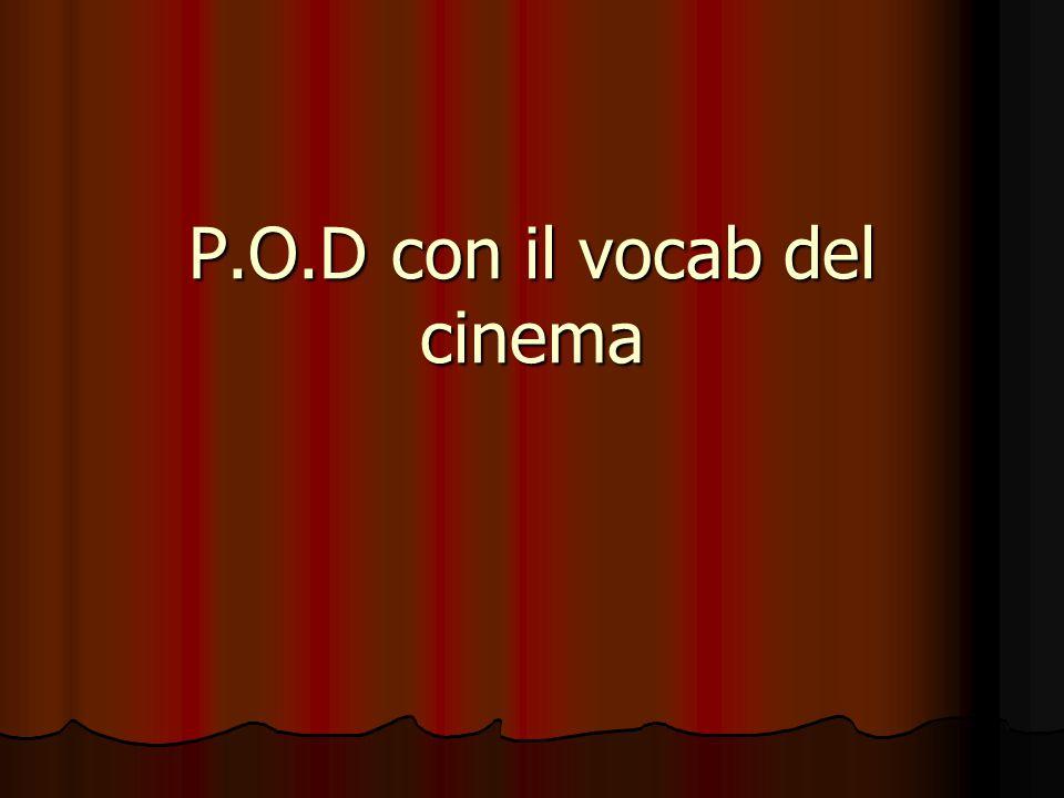 P.O.D con il vocab del cinema