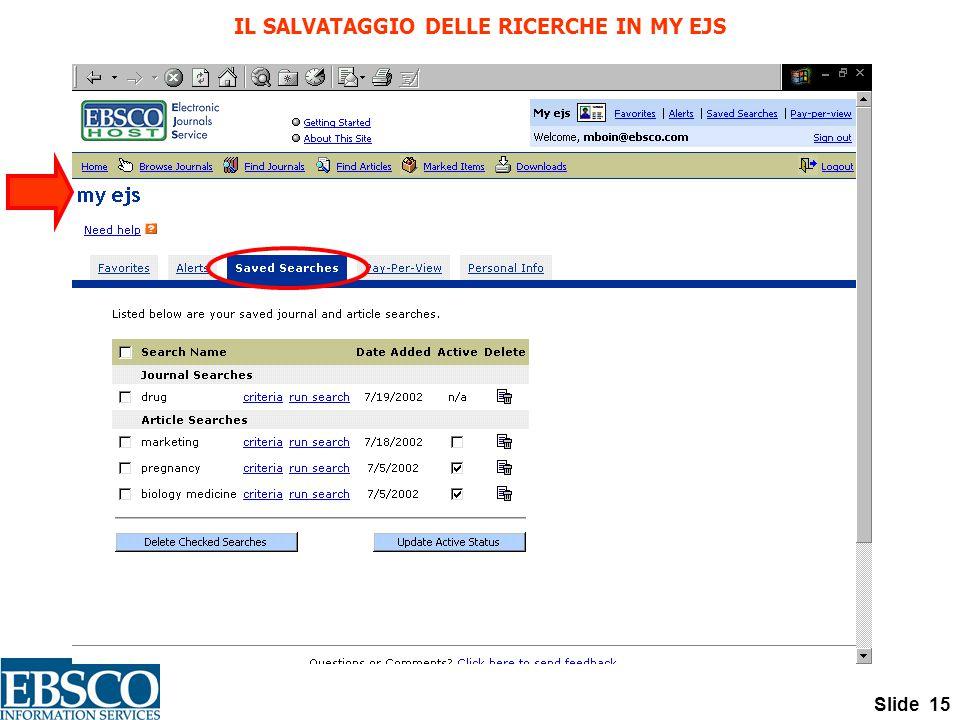 Slide 15 IL SALVATAGGIO DELLE RICERCHE IN MY EJS