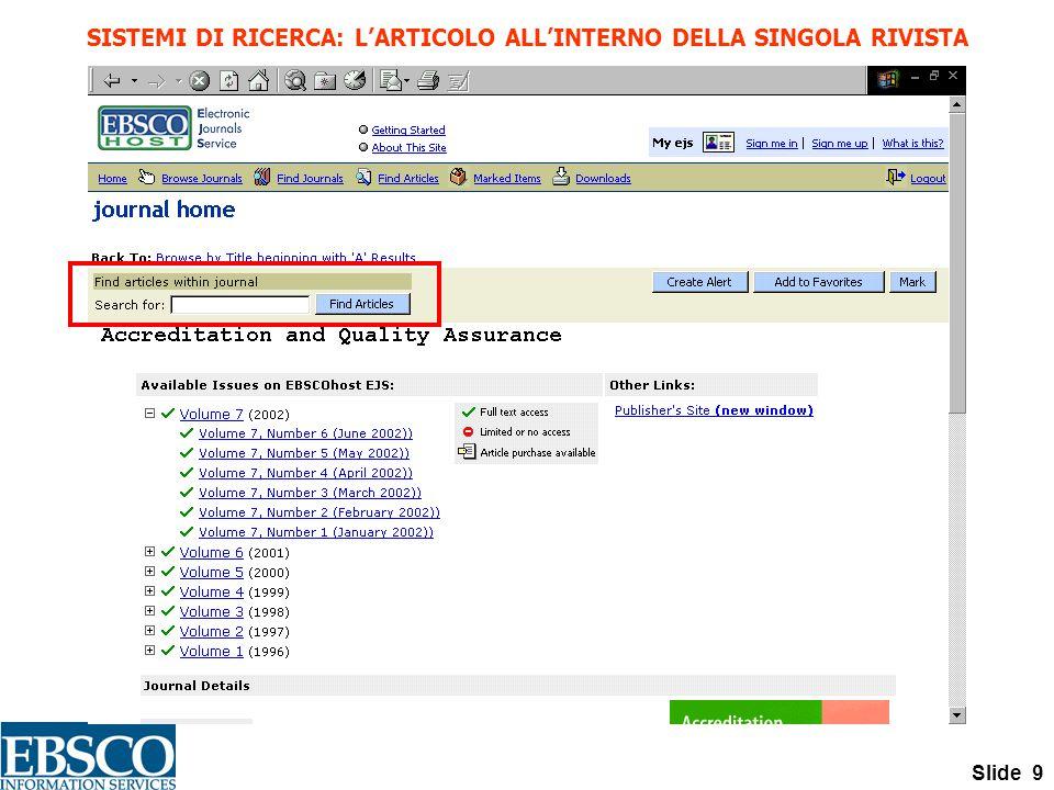 Slide 9 SISTEMI DI RICERCA: L'ARTICOLO ALL'INTERNO DELLA SINGOLA RIVISTA