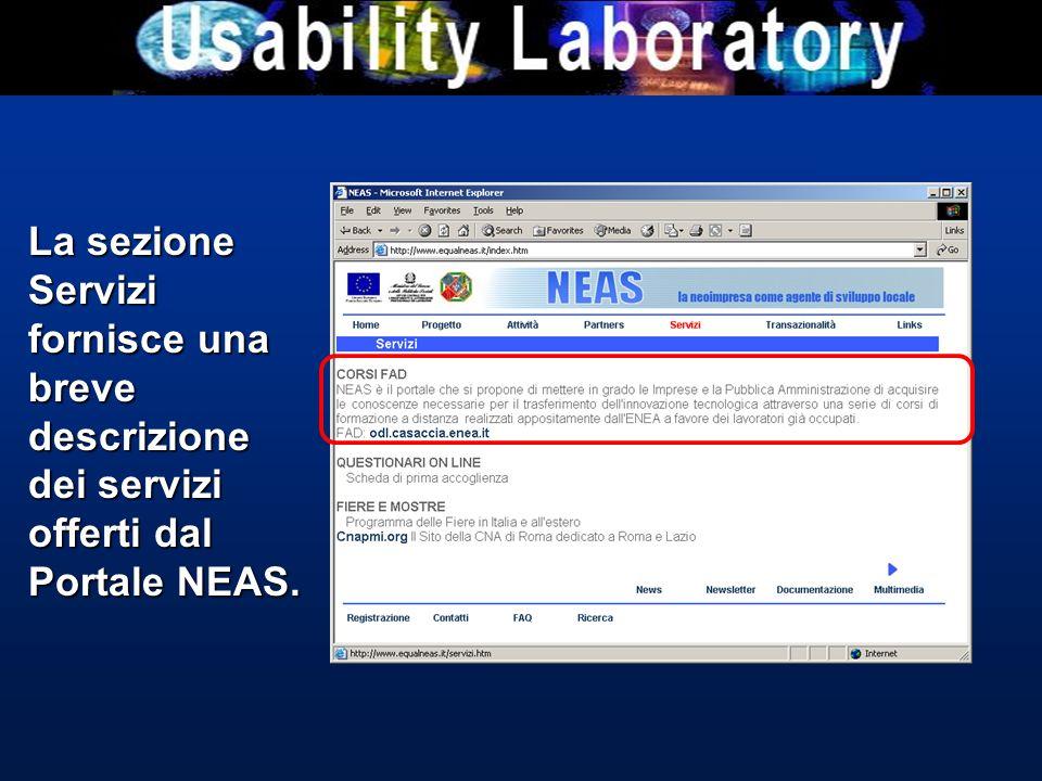 La sezione Servizi fornisce una breve descrizione dei servizi offerti dal Portale NEAS.