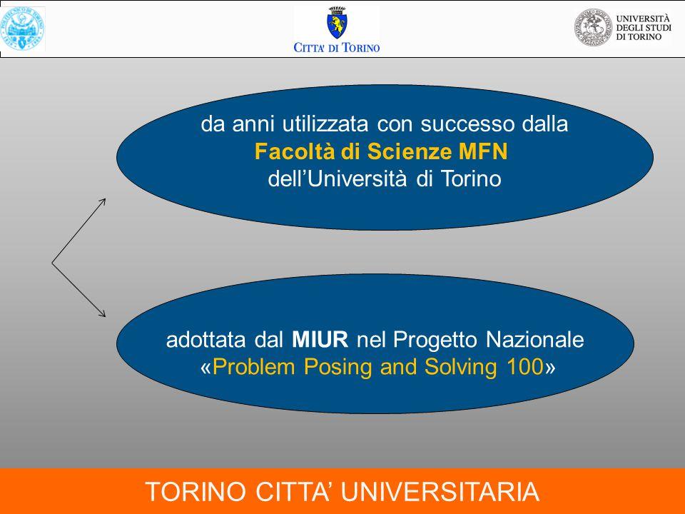 TORINO CITTA' UNIVERSITARIA da anni utilizzata con successo dalla Facoltà di Scienze MFN dell'Università di Torino adottata dal MIUR nel Progetto Nazi
