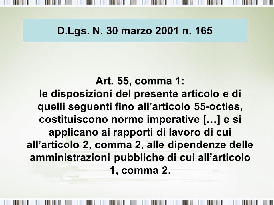 Art. 55, comma 1: le disposizioni del presente articolo e di quelli seguenti fino all'articolo 55-octies, costituiscono norme imperative […] e si appl