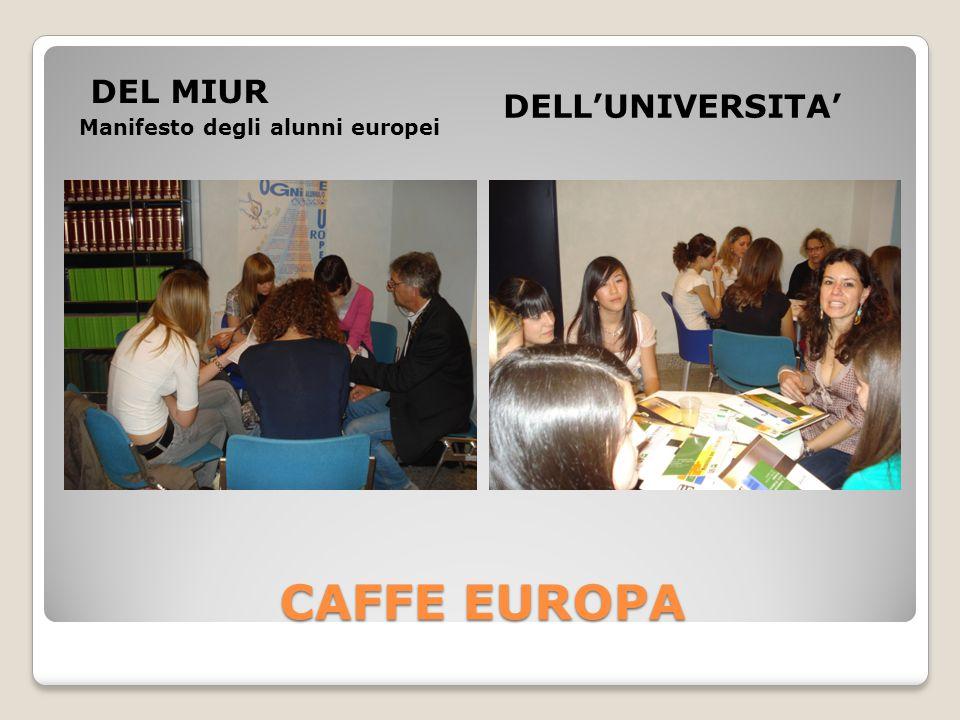 CAFFE EUROPA DEL MIUR Manifesto degli alunni europei DELL'UNIVERSITA'