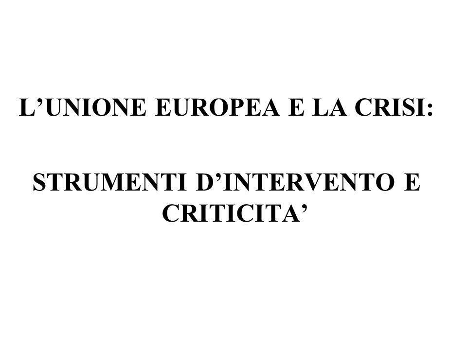 L'UNIONE EUROPEA E LA CRISI: STRUMENTI D'INTERVENTO E CRITICITA'