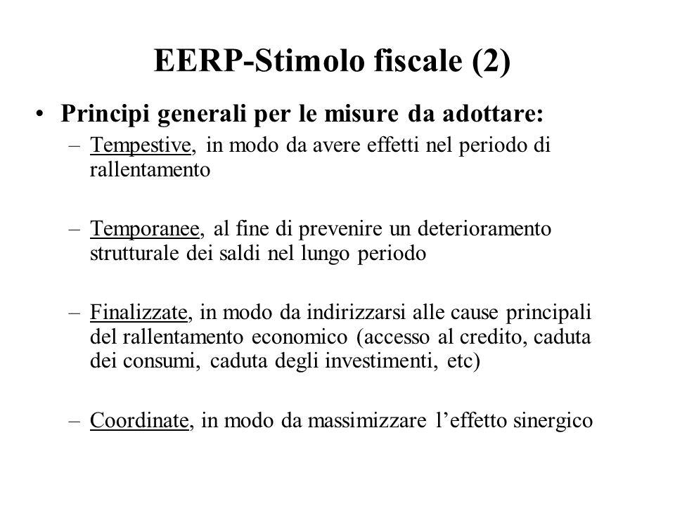 EERP-Stimolo fiscale (2) Principi generali per le misure da adottare: –Tempestive, in modo da avere effetti nel periodo di rallentamento –Temporanee,