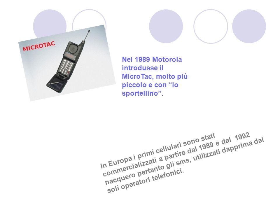 In Europa i primi cellulari sono stati commercializzati a partire dal 1989 e dal 1992 nacquero pertanto gli sms, utilizzati dapprima dai soli operator