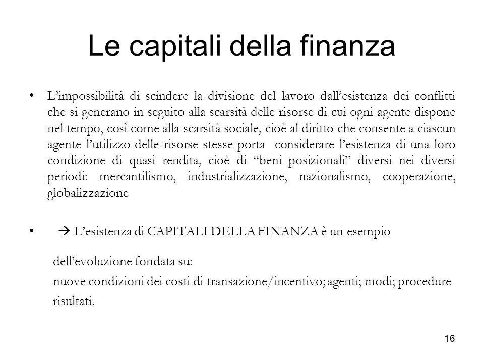 Le capitali della finanza L'impossibilità di scindere la divisione del lavoro dall'esistenza dei conflitti che si generano in seguito alla scarsità de