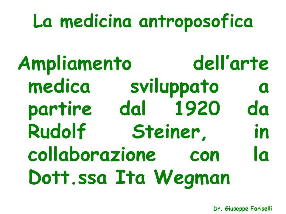 La medicina antroposofica Dr. Giuseppe Fariselli Ampliamento dell'arte medica sviluppato a partire dal 1920 da Rudolf Steiner, in collaborazione con l