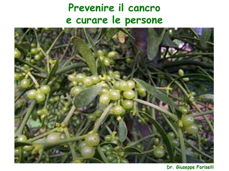 Prevenire il cancro e curare le persone Dr. Giuseppe Fariselli
