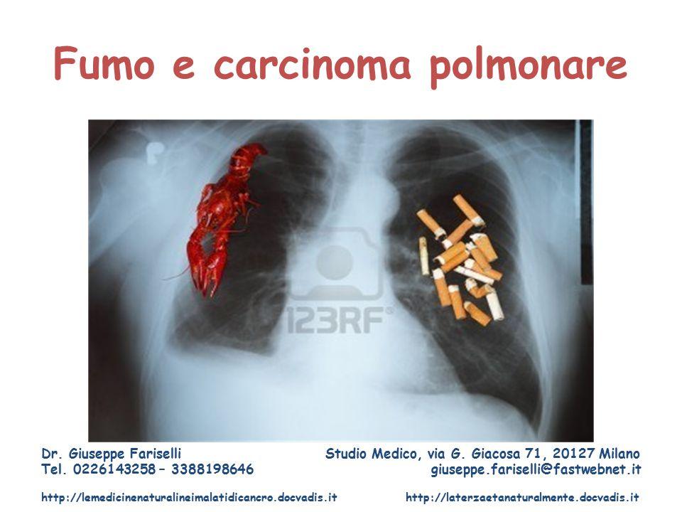Fumo e carcinoma polmonare Dr.Giuseppe Fariselli Studio Medico, via G.