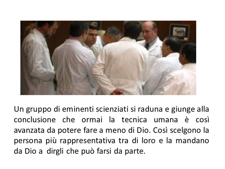 Un gruppo di eminenti scienziati si raduna e giunge alla conclusione che ormai la tecnica umana è così avanzata da potere fare a meno di Dio. Così sce