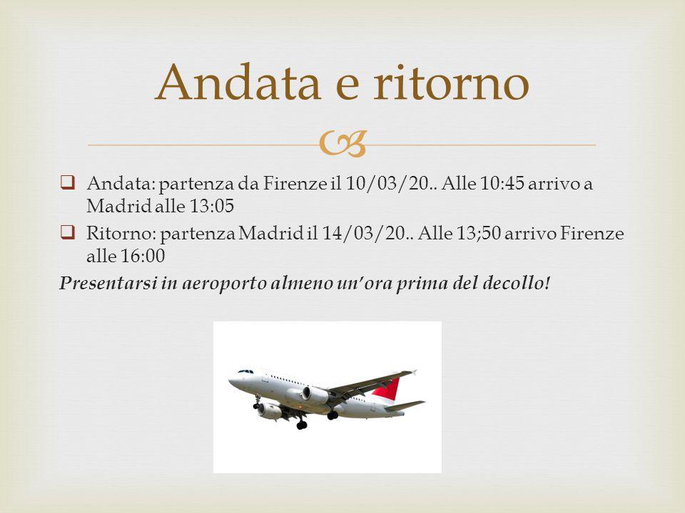   Andata: partenza da Firenze il 10/03/20.. Alle 10:45 arrivo a Madrid alle 13:05  Ritorno: partenza Madrid il 14/03/20.. Alle 13;50 arrivo Firenze