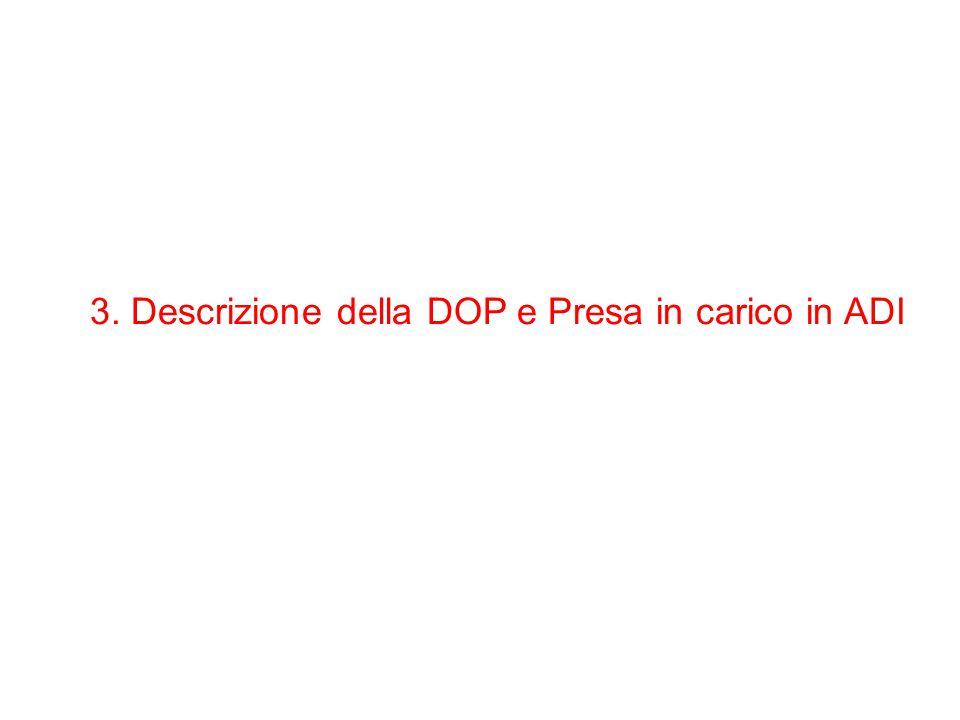 3. Descrizione della DOP e Presa in carico in ADI