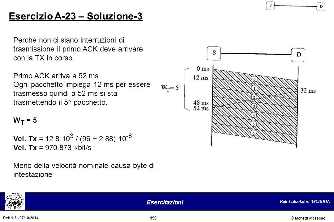 Reti Calcolatori 12CDUOA 190 Esercitazioni © Monetti Massimo Rel: 1.2 - 07/10/2014 Esercizio A-23 – Soluzione-3 Perché non ci siano interruzioni di tr