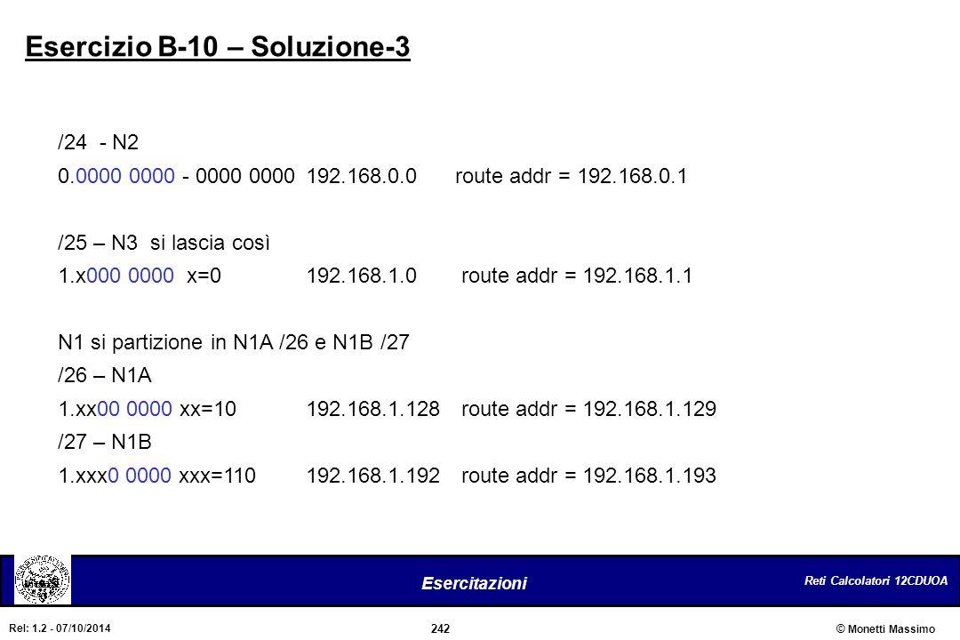 Reti Calcolatori 12CDUOA 242 Esercitazioni © Monetti Massimo Rel: 1.2 - 07/10/2014 Esercizio B-10 – Soluzione-3 /24 - N2 0.0000 0000 - 0000 0000192.16