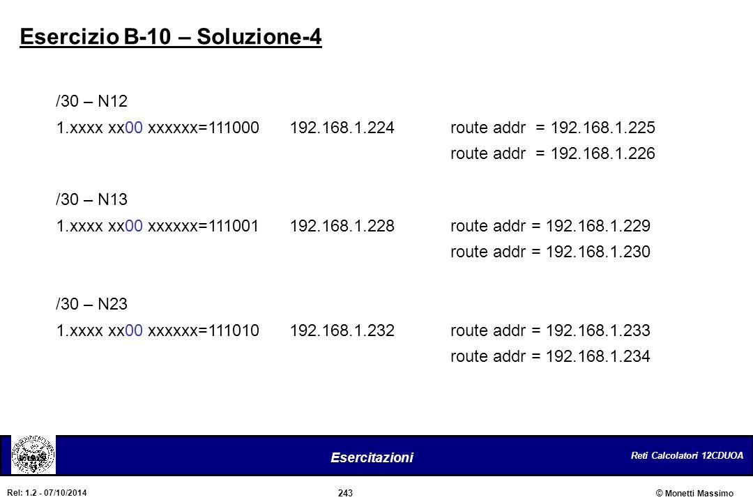 Reti Calcolatori 12CDUOA 243 Esercitazioni © Monetti Massimo Rel: 1.2 - 07/10/2014 Esercizio B-10 – Soluzione-4 /30 – N12 1.xxxx xx00 xxxxxx=111000192