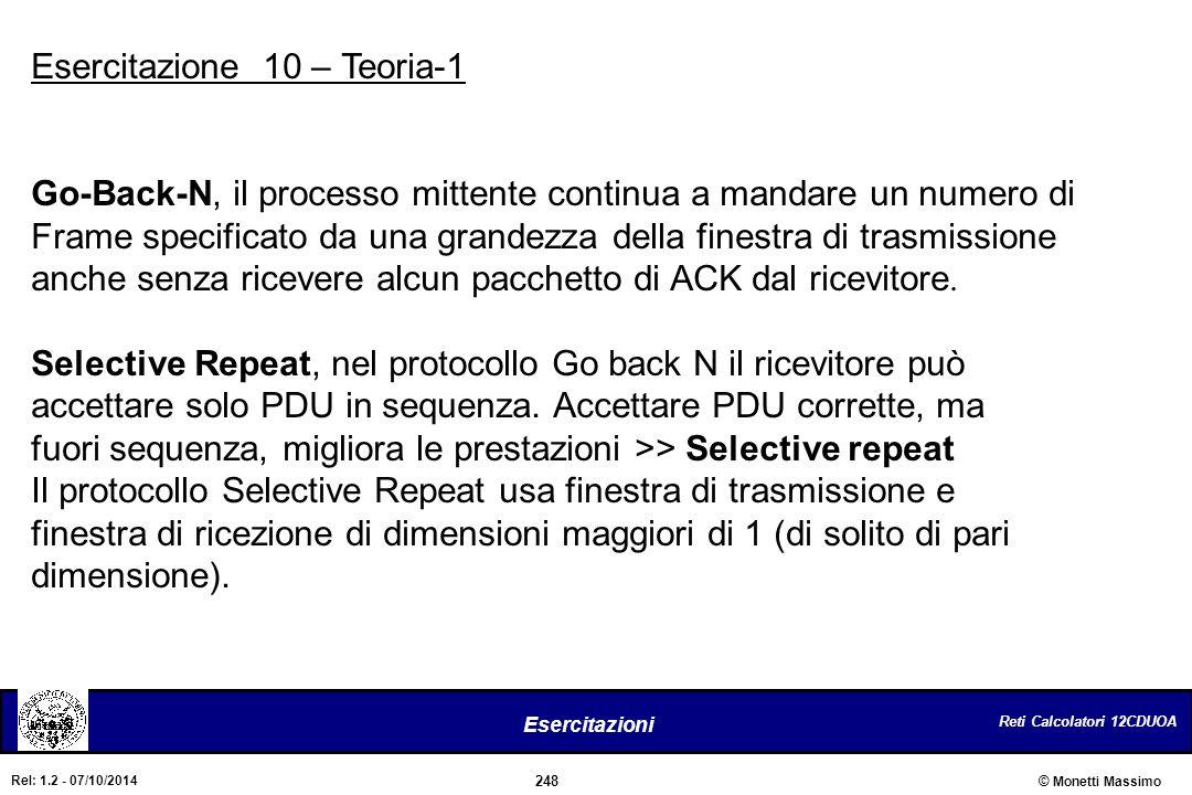 Reti Calcolatori 12CDUOA 248 Esercitazioni © Monetti Massimo Rel: 1.2 - 07/10/2014 Esercitazione 10 – Teoria-1 Go-Back-N, il processo mittente continu