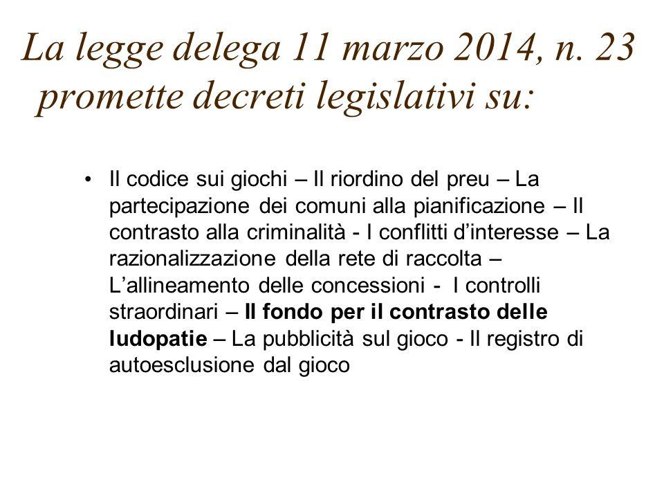 La legge delega 11 marzo 2014, n. 23 promette decreti legislativi su: Il codice sui giochi – Il riordino del preu – La partecipazione dei comuni alla